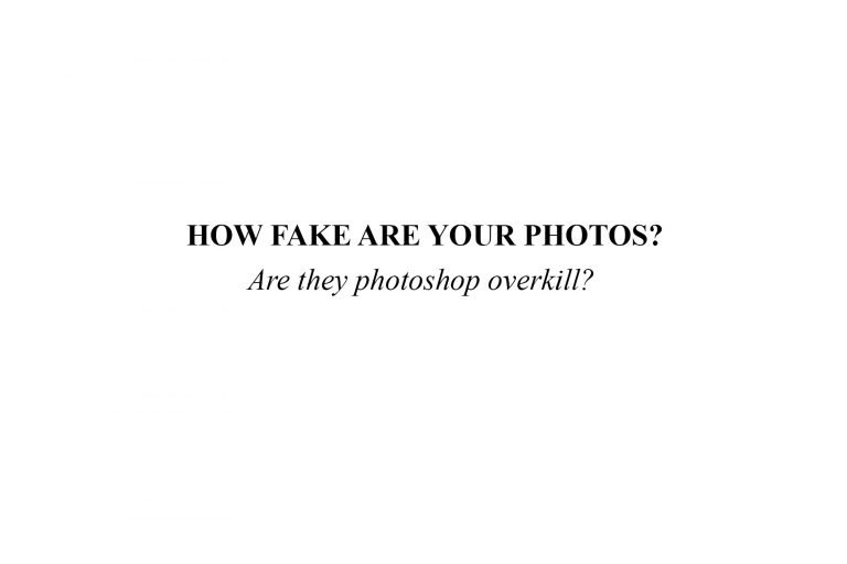 How Fake Are Your Photos?   Are they photoshop overkill?